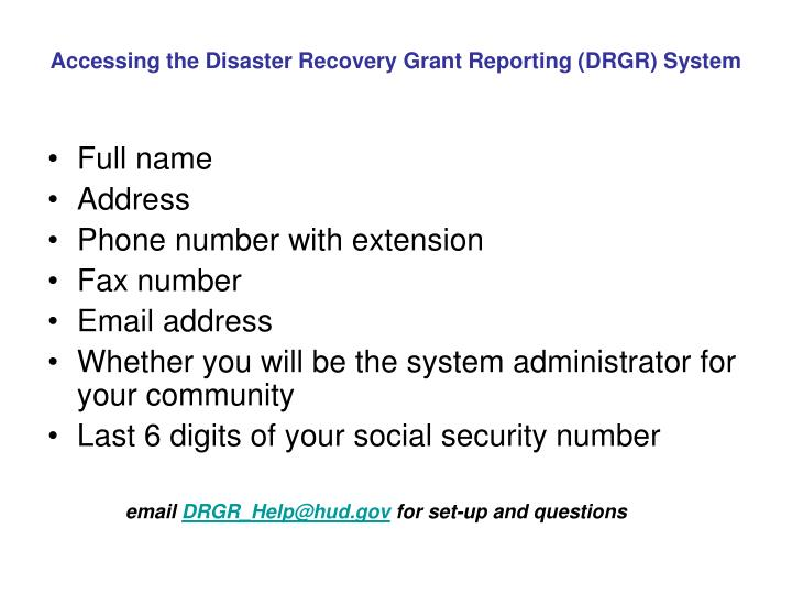 Accessing the Disaster Recovery Grant Reporting (DRGR) System