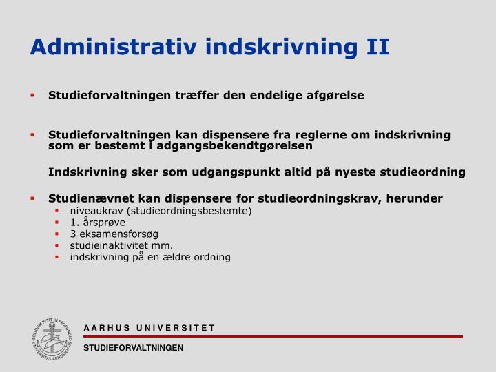 Administrativ indskrivning II