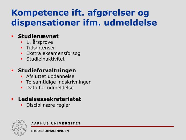Kompetence ift. afgørelser og dispensationer ifm. udmeldelse