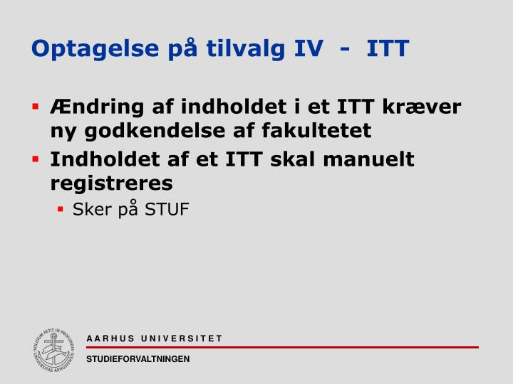Optagelse på tilvalg IV  -  ITT