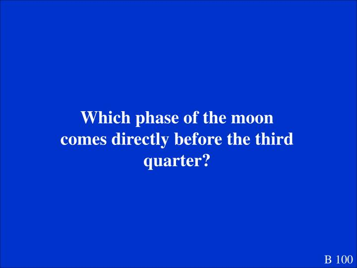 Which phase of the moon comes directly before the third quarter?
