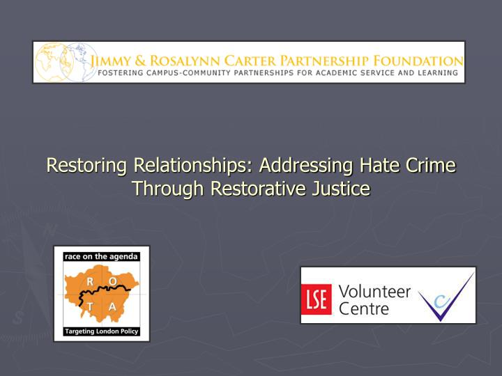 Restoring relationships addressing hate crime through restorative justice