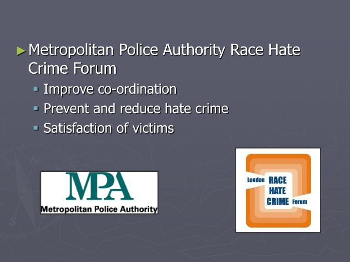 Metropolitan Police Authority Race Hate Crime Forum