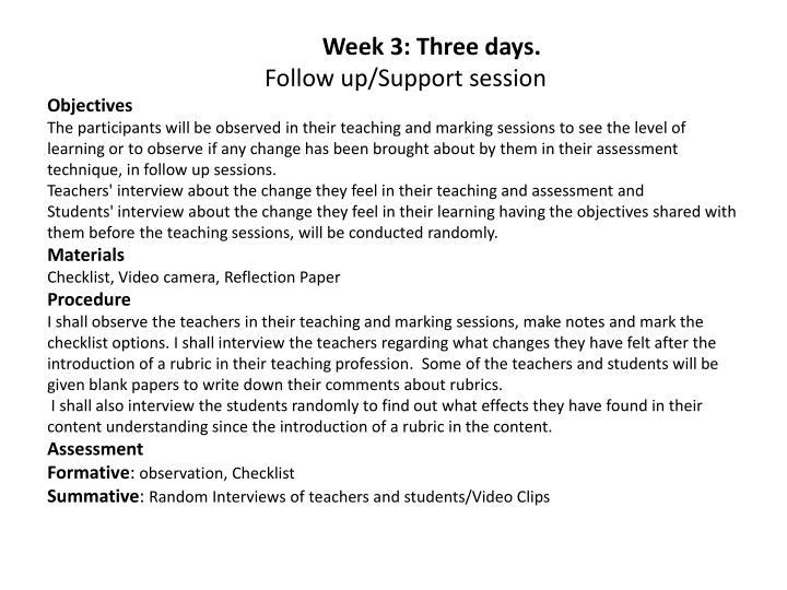 Week 3: Three days.