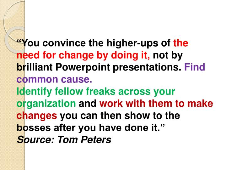 """You convince the higher-ups of"