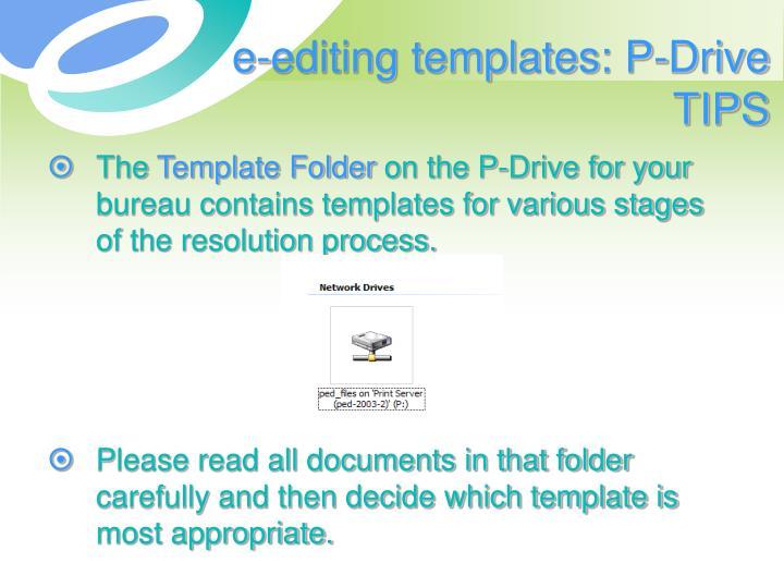 e-editing templates: P-Drive