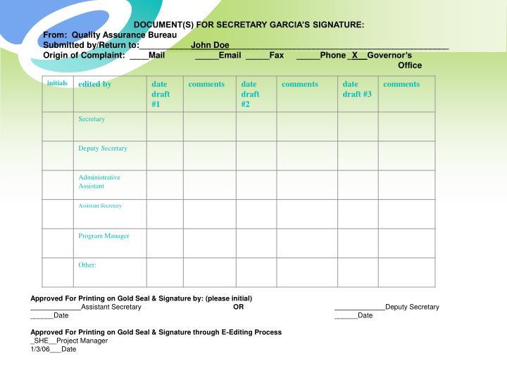 DOCUMENT(S) FOR SECRETARY GARCIA'S SIGNATURE: