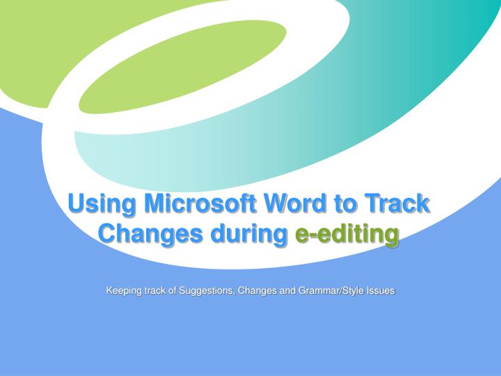 Using Microsoft Word to Track Changes during