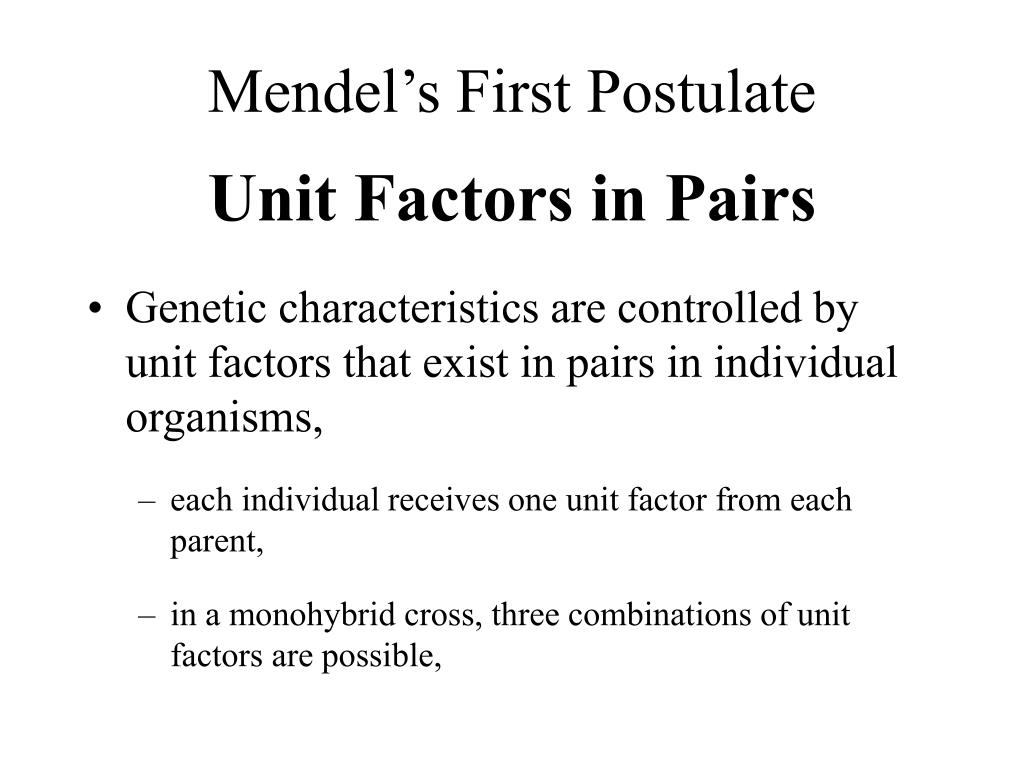 Mendel's First Postulate