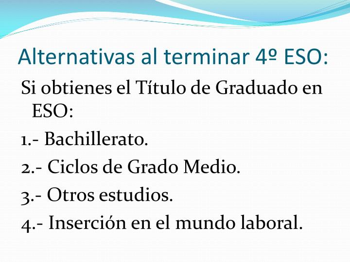 Alternativas al terminar 4º ESO:
