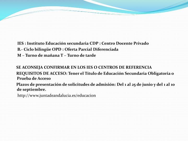 IES : Instituto Educación secundaria CDP : Centro Docente Privado