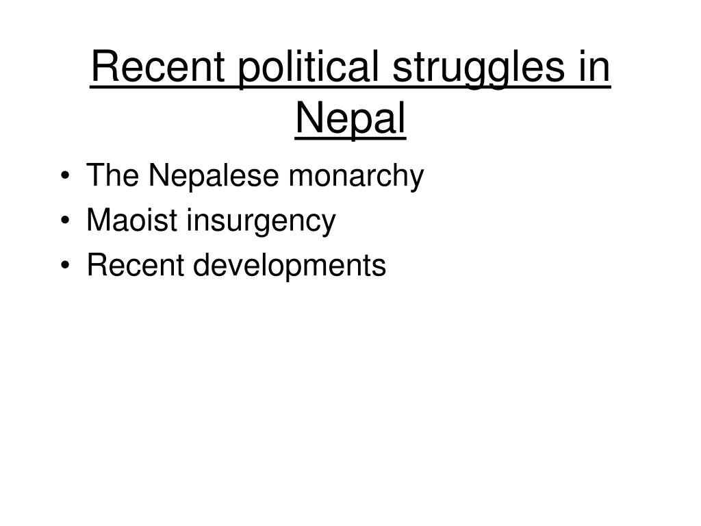 Recent political struggles in Nepal