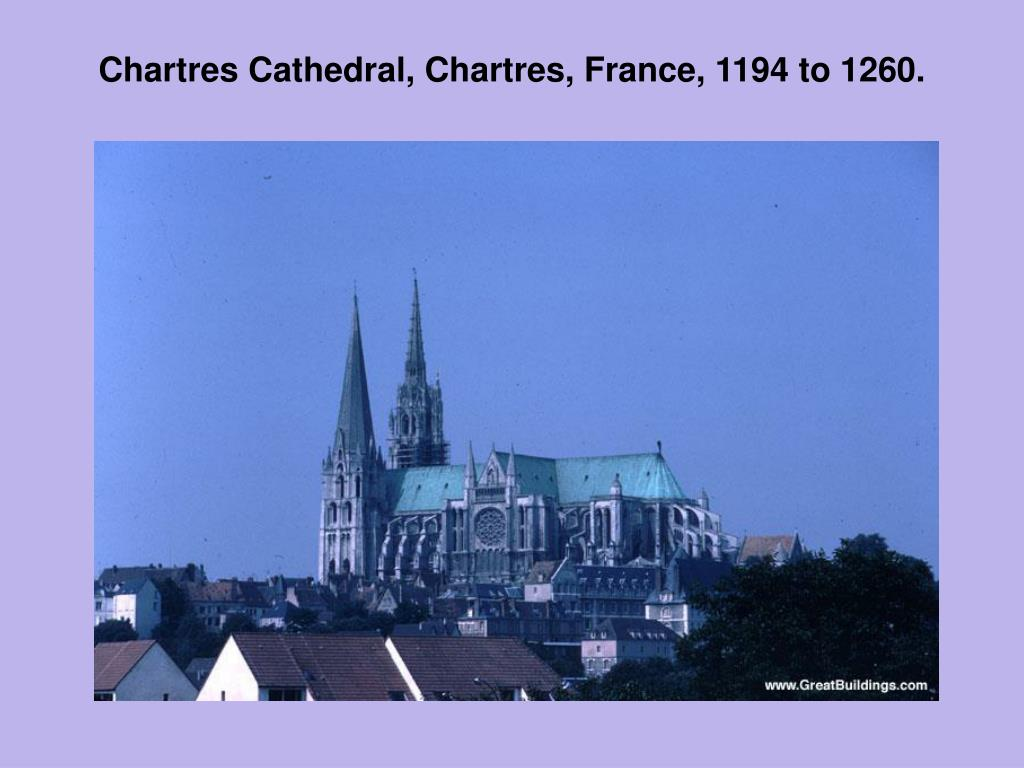 Chartres Cathedral, Chartres, France, 1194 to 1260.