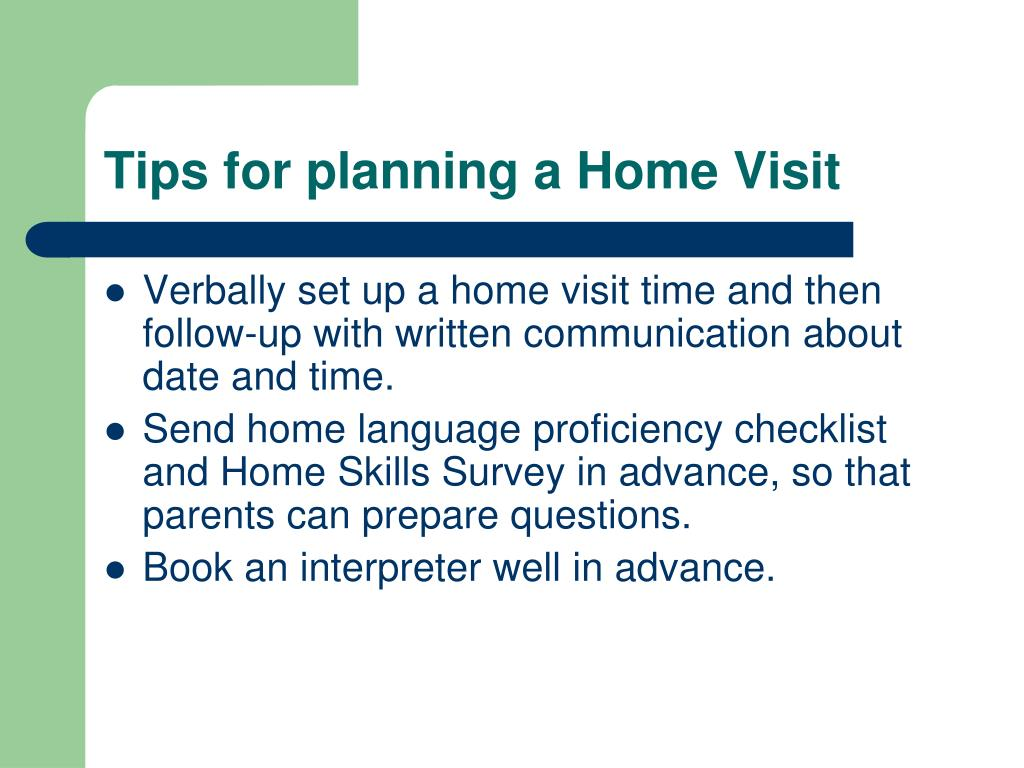 Tips for planning a Home Visit