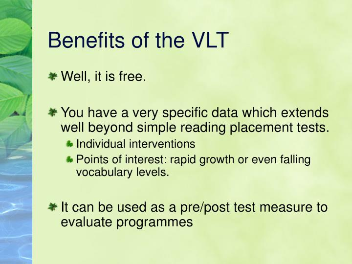 Benefits of the VLT