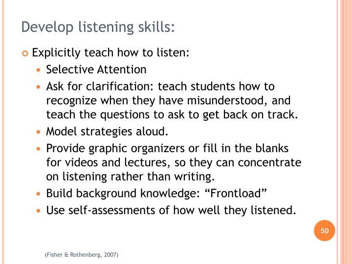 Develop listening skills: