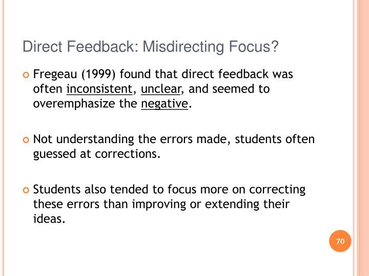 Direct Feedback: Misdirecting Focus?