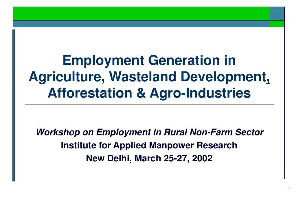Employment Generation in Agriculture, Wasteland Development