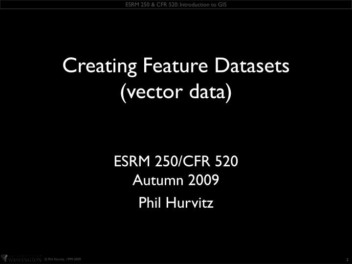 Creating Feature Datasets