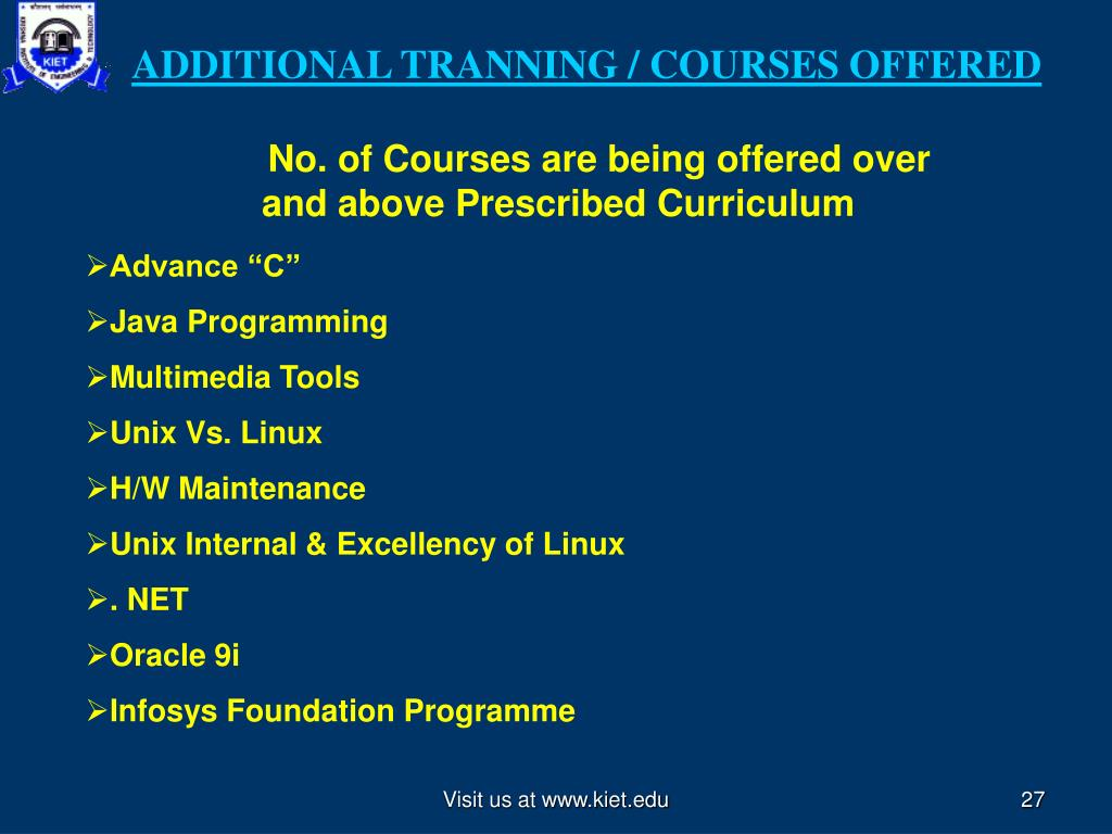 ADDITIONAL TRANNING / COURSES OFFERED