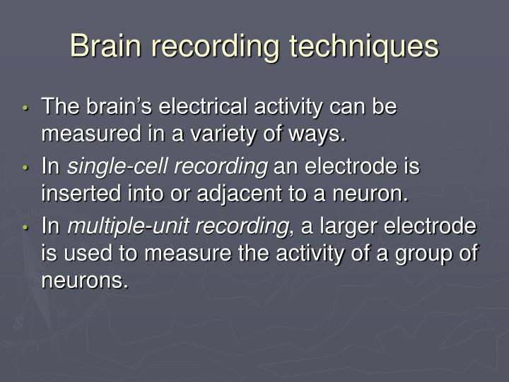 Brain recording techniques