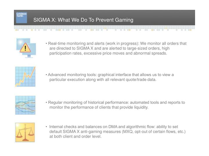 SIGMA X: What We Do To Prevent Gaming