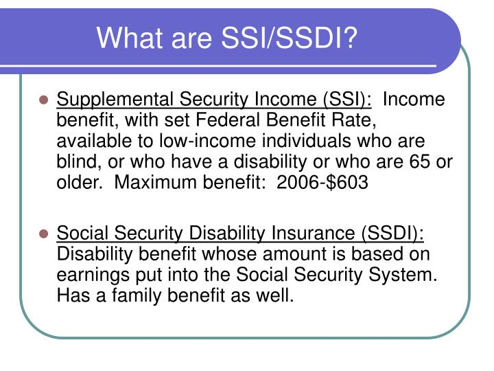 What are SSI/SSDI?