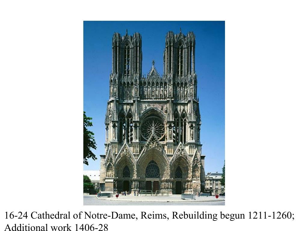 16-24 Cathedral of Notre-Dame, Reims, Rebuilding begun 1211-1260;