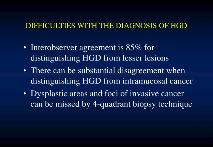 DIFFICULTIES WITH THE DIAGNOSIS OF HGD