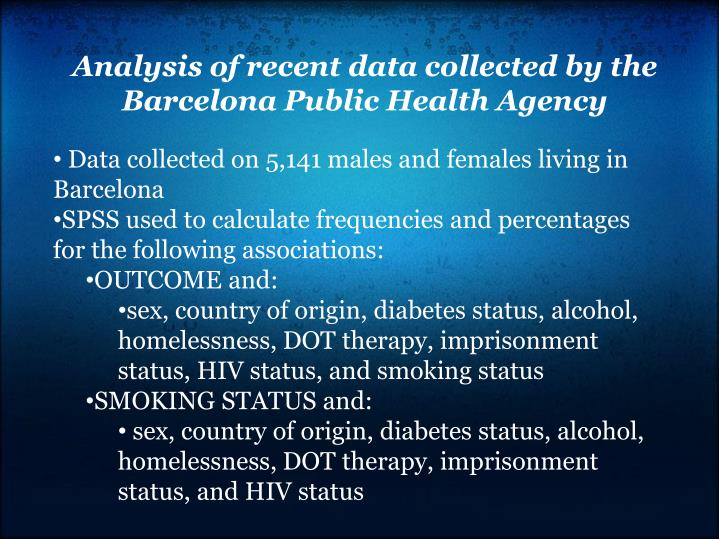 Analysis of recent data collected by the Barcelona Public Health Agency