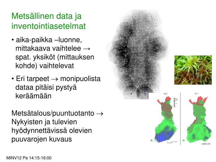 Metsällinen data ja inventointiasetelmat
