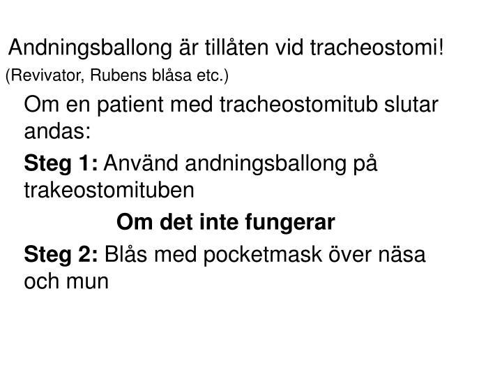 Andningsballong är tillåten vid tracheostomi!