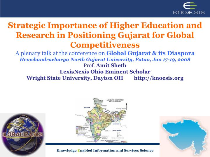 Strategic Importance of Higher Education and Research in Positioning Gujarat for Global Competitiven...