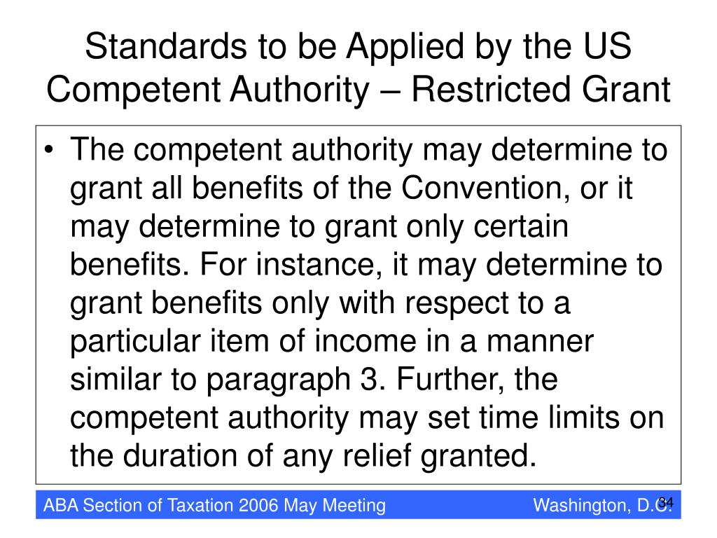 Standards to be Applied by the US Competent Authority – Restricted Grant