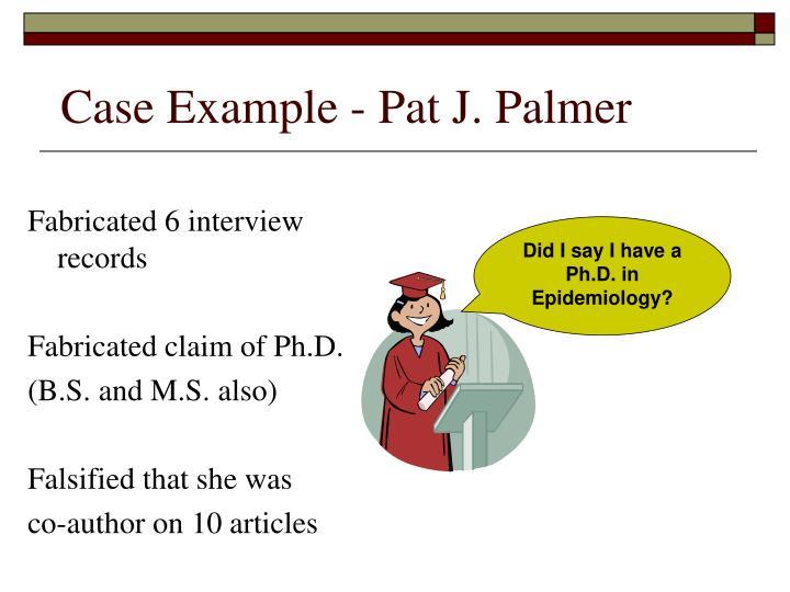 Case Example - Pat J. Palmer