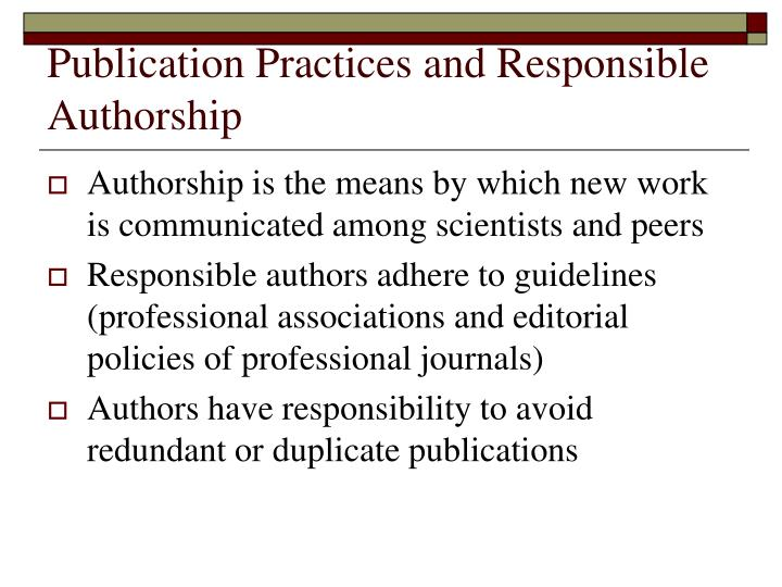 Publication Practices and Responsible Authorship