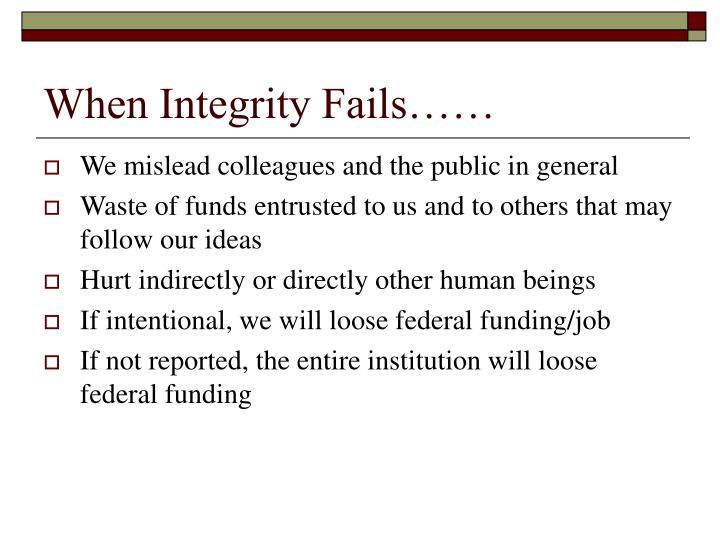 When Integrity Fails……