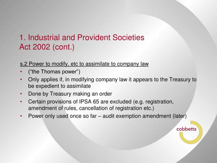 1. Industrial and Provident Societies Act 2002 (cont.)
