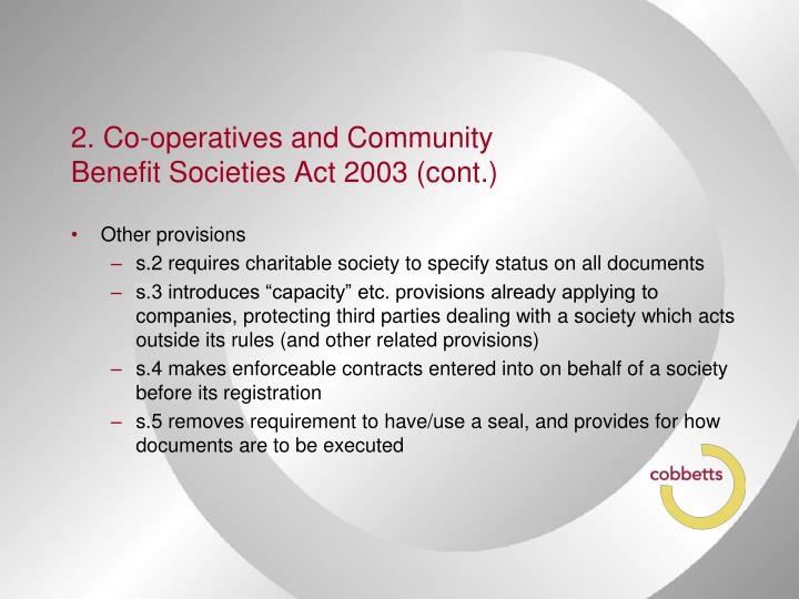 2. Co-operatives and Community Benefit Societies Act 2003 (cont.)