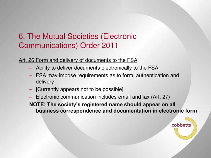6. The Mutual Societies (Electronic Communications) Order 2011