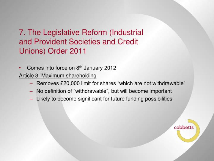 7. The Legislative Reform (Industrial and Provident Societies and Credit Unions) Order 2011