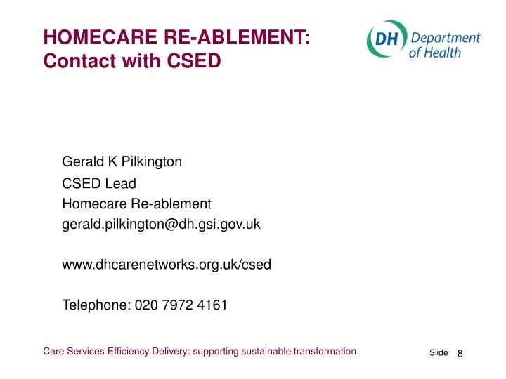 HOMECARE RE-ABLEMENT: Contact with CSED
