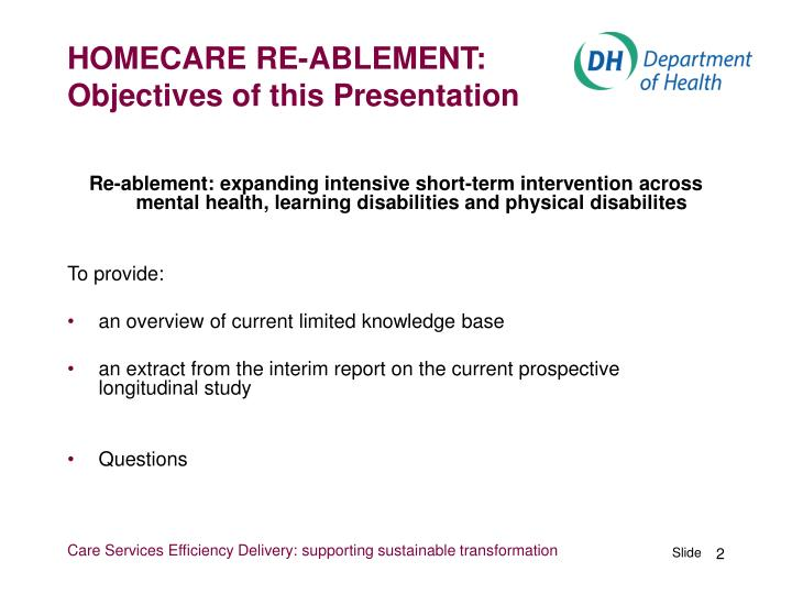HOMECARE RE-ABLEMENT:    Objectives of this Presentation