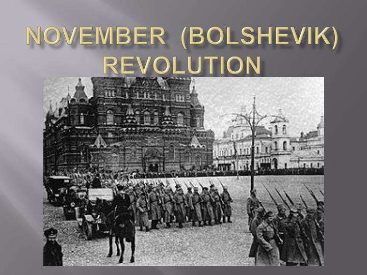 November  (Bolshevik) Revolution