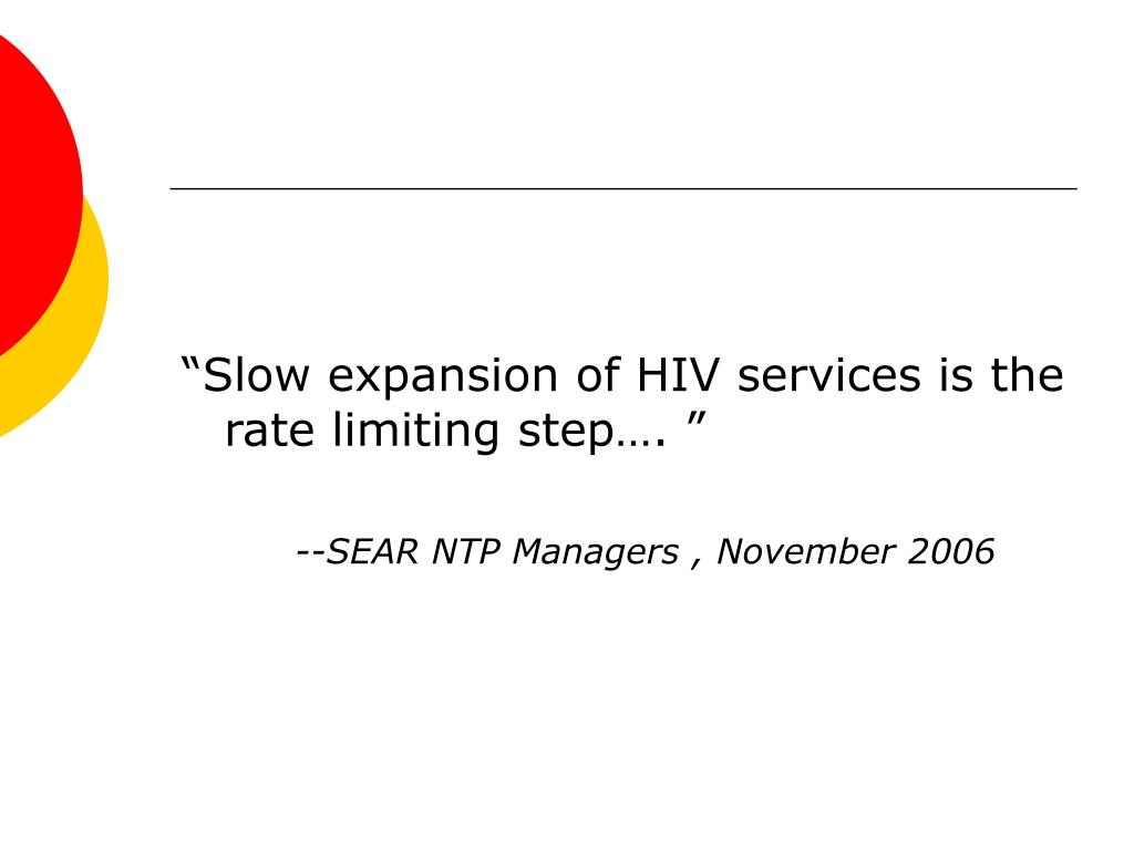 """Slow expansion of HIV services is the rate limiting step…. """