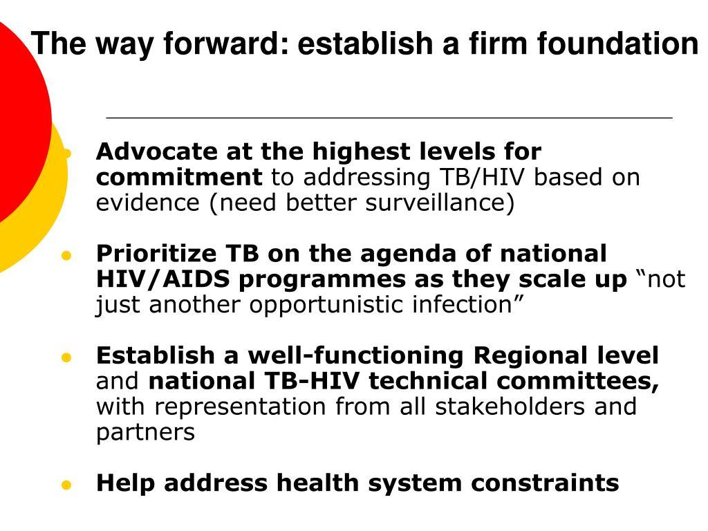 The way forward: establish a firm foundation