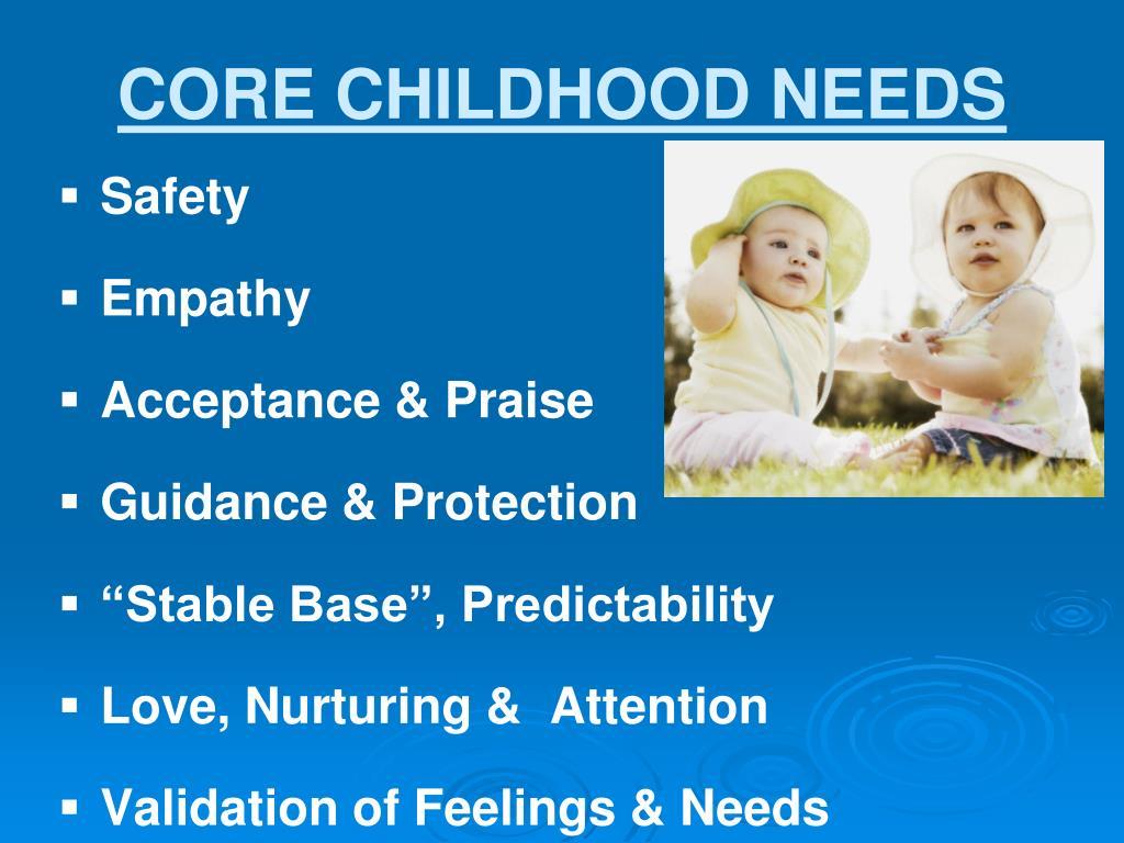 CORE CHILDHOOD NEEDS