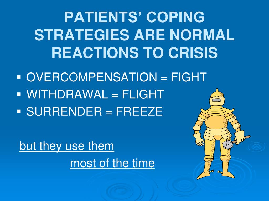 PATIENTS' COPING STRATEGIES ARE NORMAL REACTIONS TO CRISIS