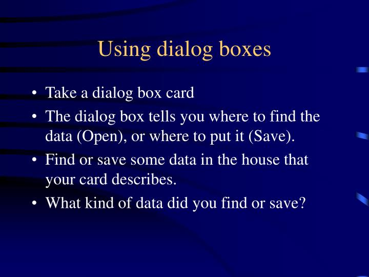 Using dialog boxes
