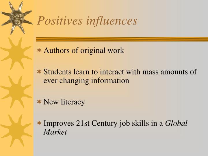 Positives influences